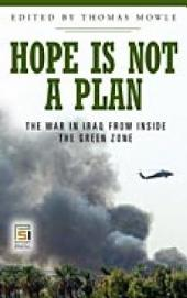 Hope is Not a Plan: The War in Iraq from Inside the Green Zone