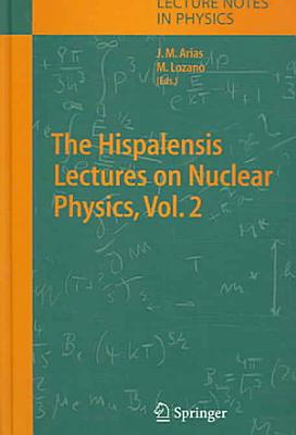 The Hispalensis Lectures on Nuclear Physics PDF