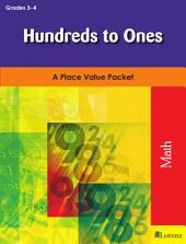 Hundreds to Ones: A Place Value Packet