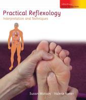 Practical Reflexology: Interpretation and Techniques