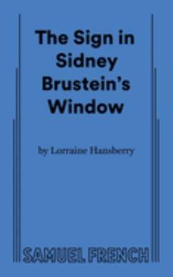 Lorraine Hansberry s The Sign in Sidney Brustein s Window
