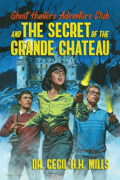 Download Ghost Hunters Adventure Club and the Secret of the Grande Chateau Book