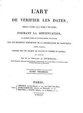 L'art de vérifier les dates depuis l'année 1770 jusqu'à nos jours, formant la continuation, ou troisième partie de l'ouvrage publié, sous ce nom: Volume1