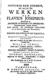 Historie der Jooden of alle de werken... nevens Philoos gezantschap aan Kaligula en Egesippus verhaal van de oorlogen der Jooden: Volume 1