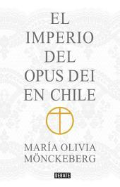 El Imperio del Opus Dei en Chile