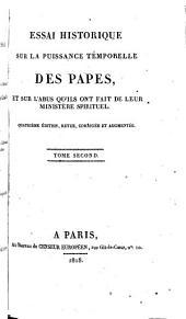 Essai historique sur la puissance temporelle des Papes, et sur l'abus qu'ils ont fait de leur ministère spirituel: Volume2