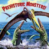 Prehistoric Monsters!