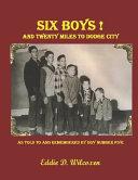 Six Boys! and Twenty Miles to Dodge City