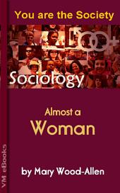 Almost a Woman: You are the Society