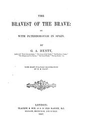 The Bravest of the Brave, Or, With Peterborough in Spain