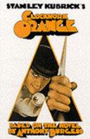 Stanley Kubrick s A Clockwork Orange Book