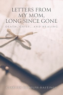 Letters to My Mom  Long Since Gone PDF