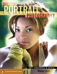 Digital Portrait Photography Art Business And Style Book PDF