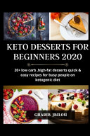 Keto Dessert Cookbook for Beginners 2020