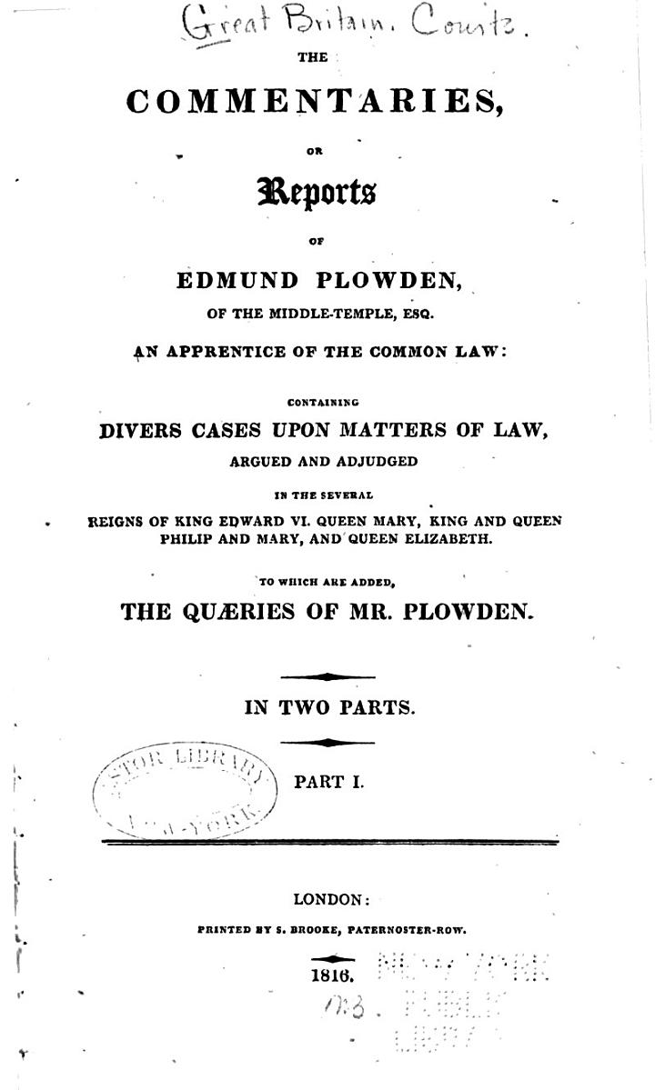 The Commentaries, Or Reports of Edmund Plowden