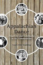 Appalachian Dance: Creativity and Continuity in Six Communities