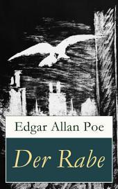 Der Rabe - Vollständige deutsche Ausgabe mit Illustrationen und Originaltext: Mit einer Biografie von Edgar Allan Poe
