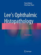 Lee's Ophthalmic Histopathology: Edition 3