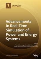 Advancements in Real Time Simulation of Power and Energy Systems PDF