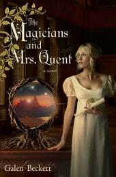 The Magicians and Mrs. Quent: Volume 1