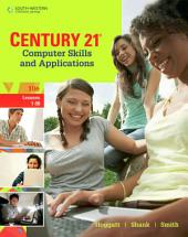 Century 21 Computer Skills and Applications, Lessons 1-90: Edition 10