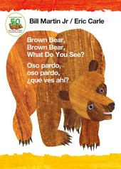 Brown Bear, Brown Bear, What Do You See? / Oso pardo, oso pardo, ¿qué ves ahí? (Bilingual board book - Spanish edition)