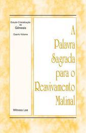 A Palavra Sagrada para o Reavivamento Matinal - Estudo-Cristalização de Gênesis Volume 4
