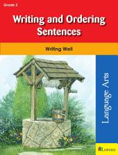 Writing and Ordering Sentences: Writing Well in Grade 3