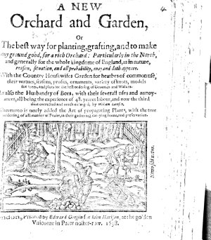 A new Orchard and Garden  or  The best way for planting  grafting  and to make any ground good for a rich Orchard  etc PDF