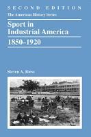Sport in Industrial America  1850 1920 PDF
