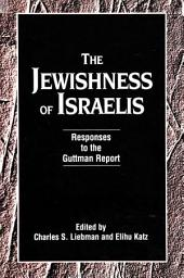 Jewishness of Israelis, The: Responses to the Guttman Report