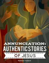 Annunciation: Authentic Stories of Jesus