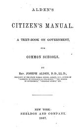 Alden's Citizen's Manual: A Text-book on Government, for Common Schools