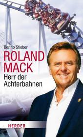 Roland Mack: Herr der Achterbahnen
