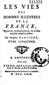 Les vies des hommes illustres de la France, depuis le commencement de la monarchie jusqu'à présent