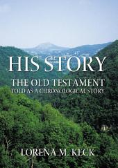 His Story: The Old Testament Told as a Chronological Story