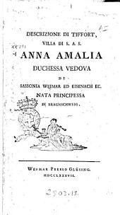 Descrizione di Tiffort villa di s.a.s. Anna Amalia duchessa vedova di Sassonia Weimar ed Eisenach ec. nata principessa di Braunschweig