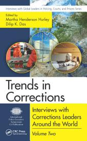 Trends in Corrections: Interviews with Corrections Leaders Around the World, Volume Two