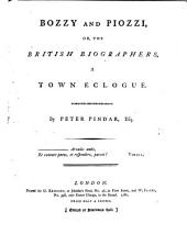 Bozzy and Piozzi, Or, The British Biographers: A Town Eclogue