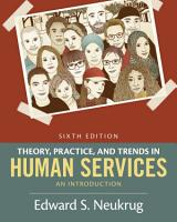 Theory  Practice  and Trends in Human Services  An Introduction PDF