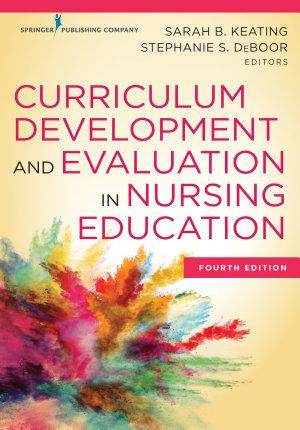 Curriculum Development and Evaluation in Nursing Education PDF