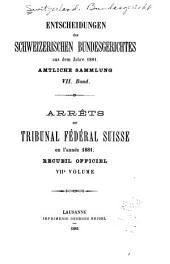 Arrêts du Tribunal fédéral suisse: Recueil officiel, Band 7