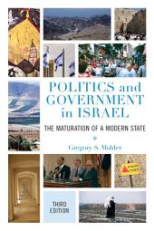 Politics and Government in Israel: The Maturation of a Modern State, Edition 3