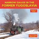 Narrow Gauge in the Former Yugoslavia