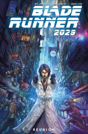 Blade Runner 2029 Volume 1: Reunion