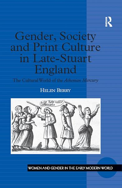 Download Gender  Society and Print Culture in Late Stuart England Book