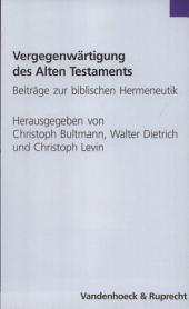Vergegenwärtigung des Alten Testaments: Beiträge zur biblischen Hermeneutik ; Festschrift für Rudolf Smend zum 70. Geburtstag