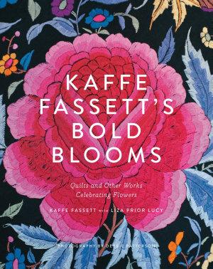 Kaffe Fassett s Bold Blooms