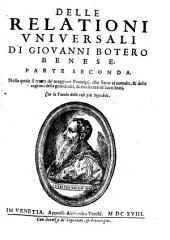 Delle Relationi Universali di Giovanni Botero ...: parte seconda : nella quale si tratta de' maggiori prencipi ...