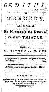 Oedipus: a tragedy ... The authors Mr. Dryden, and Mr. Lee. The sixth edition
